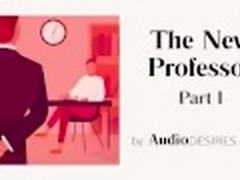 The New Professor Part I (Teacher-Student Erotic Audio Sexy ASMR for Women)