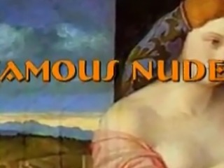 Famous nudes in the arts from the Renaissance to the present.