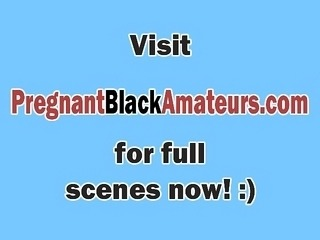 Amateur black pregnant wife ready to but still wants fucking