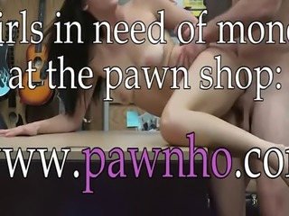 Amateur woman pounded by nasty pawn man at the pawnshop